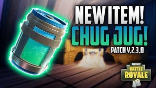 NEW CHUG JUG ITEM! Fortnite Battle Royale Patch V.2.3.0