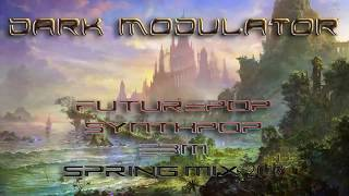 Futurepop / Synthpop / EBM spring2017 From Dark Modulator