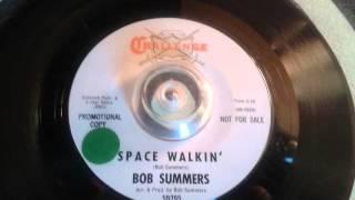 BOB  SUMMERS     SPACE  WALKIN