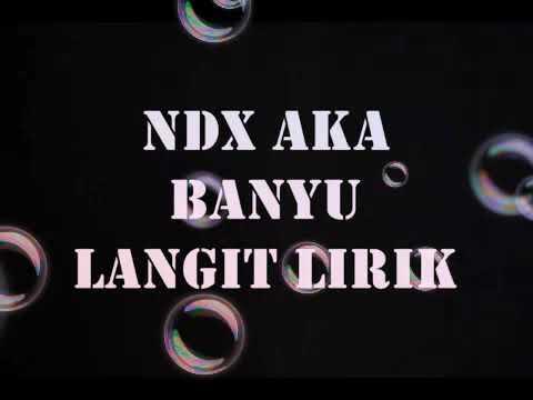 BANYU LANGIT ~ NDX A.K.A ~ versi LIRIK