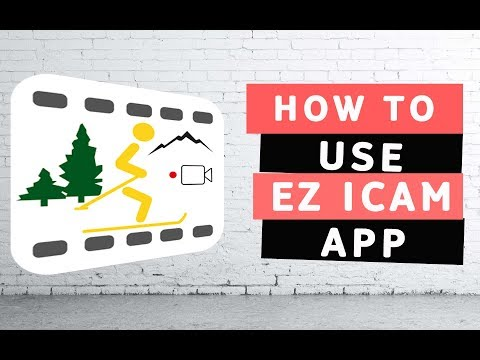 How To Use EZ ICam App