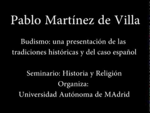 Budismo: Presentación de las tradiciones históricas y del caso Español. Pablo Martínez de Villa.