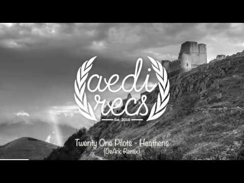 Twenty One Pilots - Heathens (DeArk Remix) 1 HOUR LOOP