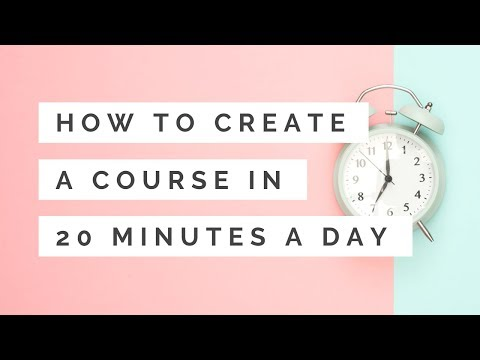 How to Create an Online Course in 20 Minutes a Day