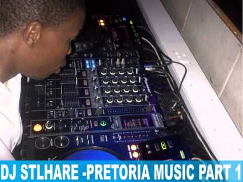 DJ Stlhare - Pretoria Music Part 1