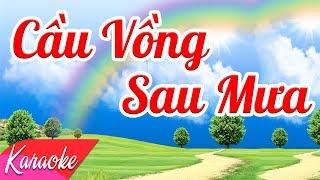 KARAOKE | Cầu Vồng Sau Mưa - St. Nguyễn Văn Chung | Nhạc Trẻ Karaoke Beat