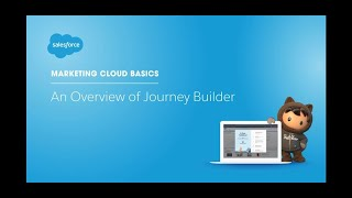 Overview of Journey Builder from Marketing Cloud