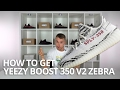 how to get yeezy boost 350 v2 zebra qa tips stock numbers times