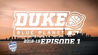 2018-19 Duke Blue Planet | Episode 1