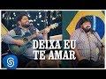 César Menotti e Fabiano - Deixa Eu Te Amar (Os Menotti in Orlando)