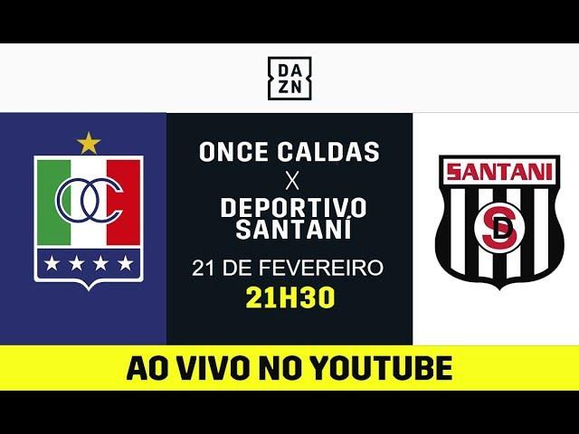 Once Caldas x Deportivo Santaní AO VIVO e DE GRAÇA! Assista aqui com o DAZN!