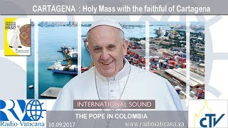 2017.09.10 - Pope Francis in Colombia – Holy Mass with the faithful of Cartagena