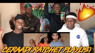 LIT RATCHET PLAYLIST! | CERAADI - REACTION