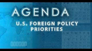 Agenda: U.S. Foreign Policy Priorities