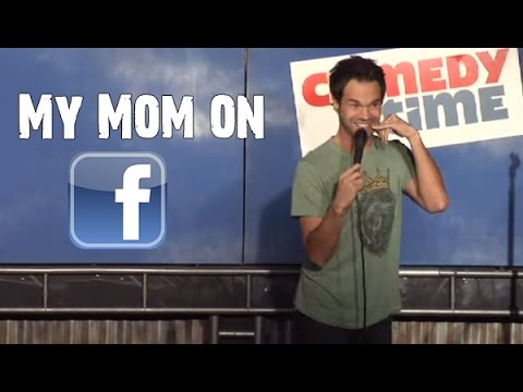 my mom on facebook (stand up comedy) - youtube