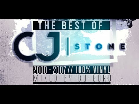 The Best Of CJ Stone // 100% Vinyl // 2000-2007 // Mixed By DJ Goro