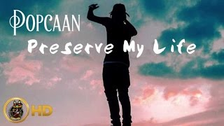 Popcaan - Preserve My Life - May 2016
