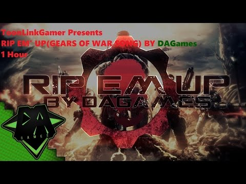 RIP EM' UP(GEARS OF WAR SONG)By DAGames 1 Hour