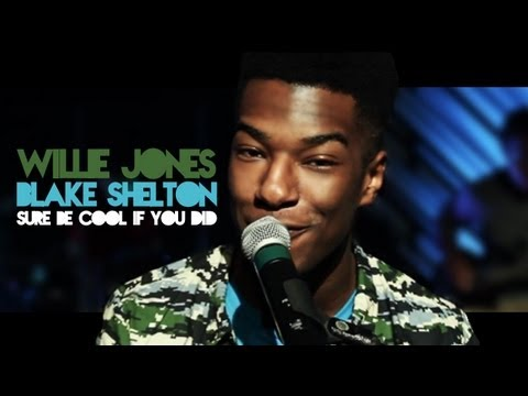 Blake Shelton - Sure Be Cool If You Did (Cover By Willie Jones)