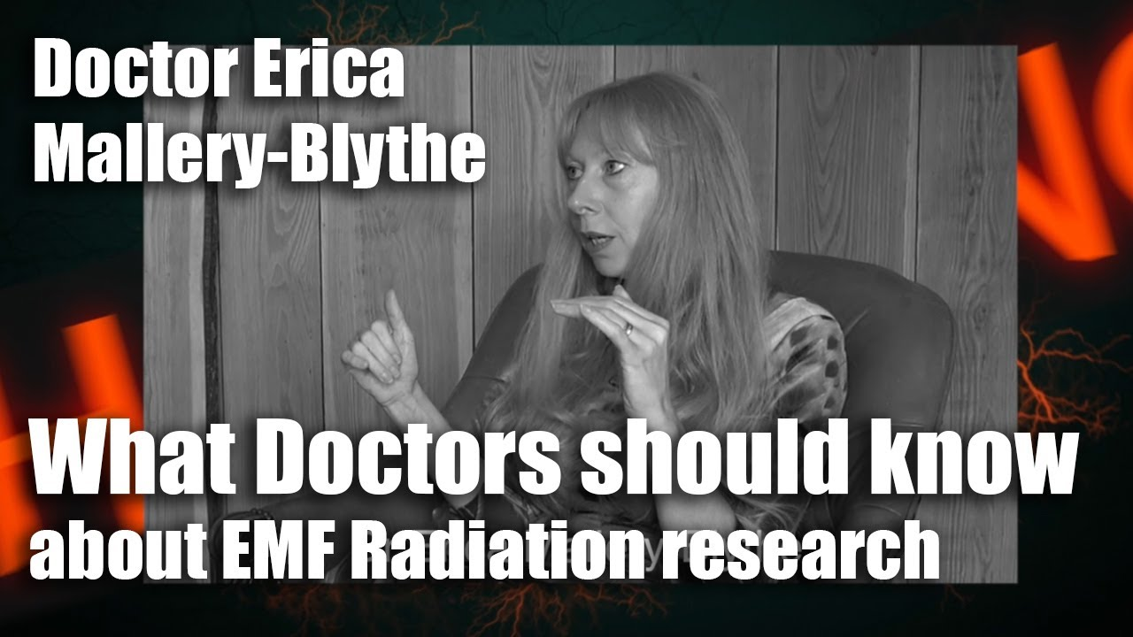 Doctor Erica Mallery-Blythe – EMF Radiation message for doctors