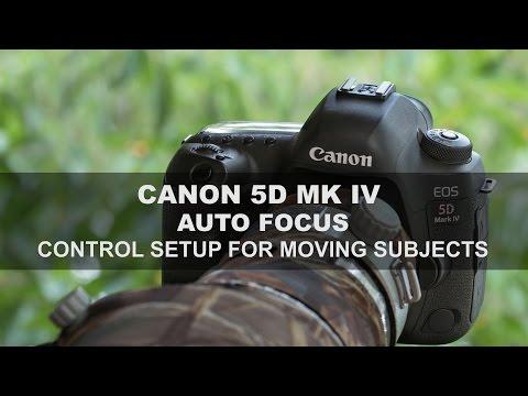 Canon 5D Mk IV - Autofocus: Part 1/4 - Control Setup for Moving Subjects