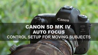 Канон 5Д Мк IV - автофокус: частина 1/4 - контроль налаштування для рухомих об'єктів