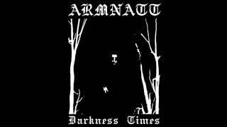 Armnatt - 2014 - Darkness Times (Full album, Raw black metal)