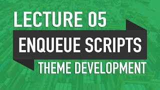 05 - Enqueue Scripts & Styles - WP Theme Development in Urdu - 2019
