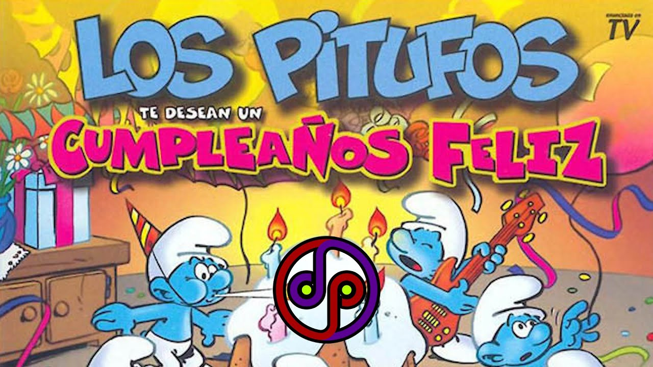 Los Pitufos Te Desean Feliz Cumpleaños La Versión Alternativa Más Original De Los Años 90 Youtube