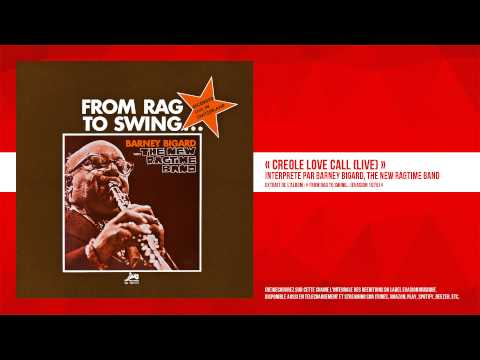 « Creole Love Call (Live) » - Barney Bigard, The New Ragtime Band - Remasterisé