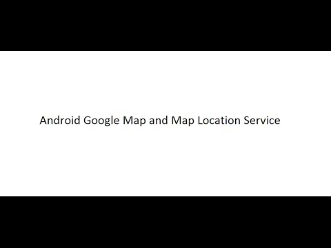 Android Google Map and Location Service