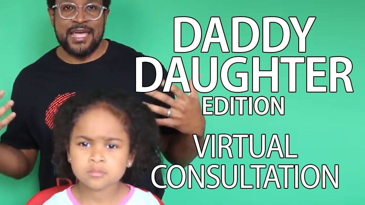 Virtual Consultations: Daddy Daughter Edition!