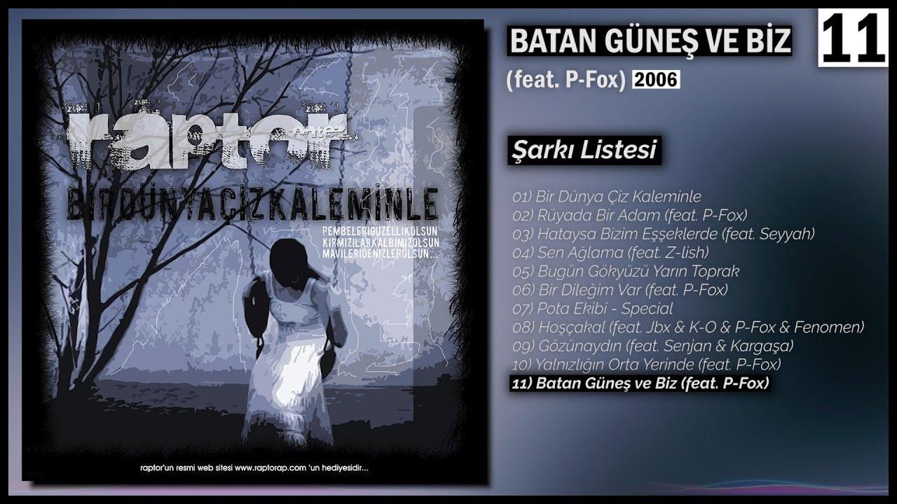 Raptor - Batan Güneş ve Biz (feat. P-Fox) (2006) (Official Audio)