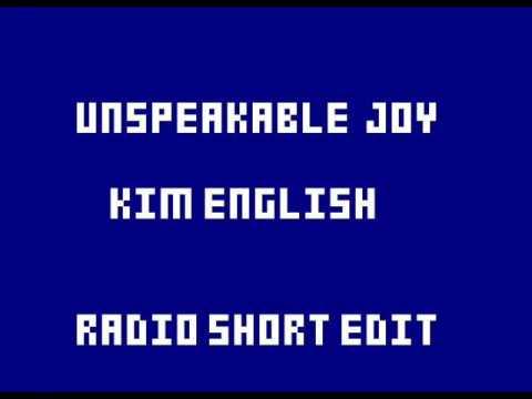 Unspeakable Joy / Kim English - Radio Shot Edit
