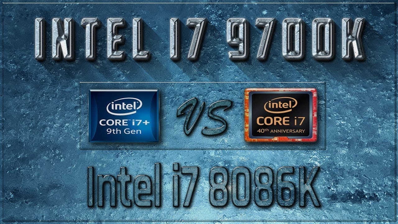 Intel I7 9700k Vs I7 8086k Benchmarks Test Review Comparison
