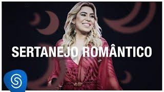Sertanejo Romântico - Os Melhores Clipes 2018