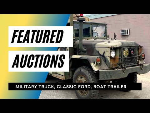 Featured Auctions: Military Truck, Classic Ford, Boat Trailer