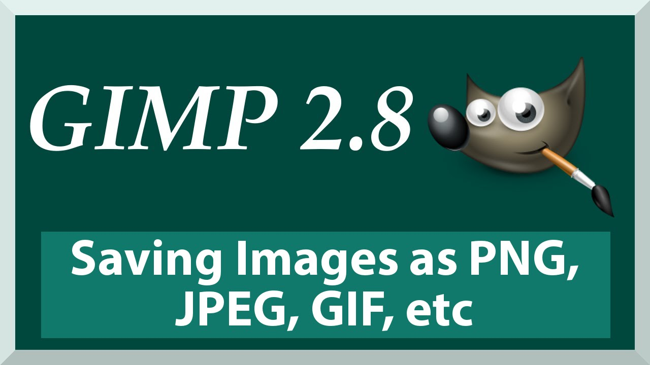 Save or Export an Image as JPEG, PNG, GIF, etc - GIMP 2.8 for Beginners