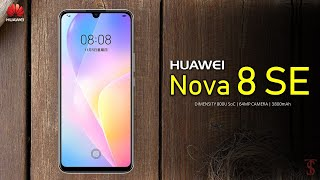 Huawei Nova 8 SE Price, Official Look, Design, Camera, Specifications, Features and Sale Details