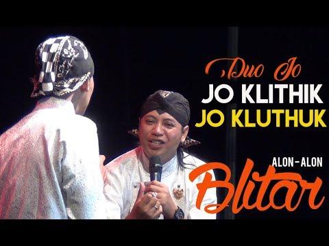DUO JO ( JO KLITHIK DAN JO KLUTHUK  ) At AlON _ ALON BLITAR