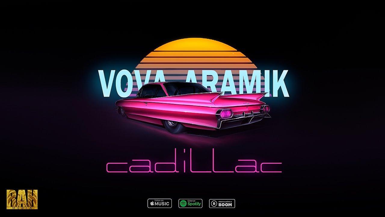 VoVa / Aramik - Cadillac