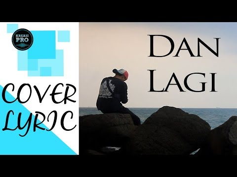 LYLA - DAN LAGI (COVER) VIDEO LYRIC