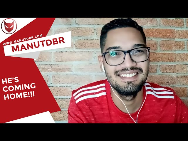 HE'S COMING HOME! - ManUtd BR News - T03 EP03