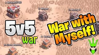 WARRING BY MYSELF! - 5v5 War with my 5 Accounts! - Clash of Clans - Clash Bashing vs Patrons!