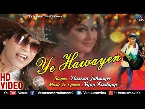 Ye Hawayen | HD VIDEO | Latest Bollywood Romantic Songs 2018 | Hassan Jahangir | Vijoy Kashyap