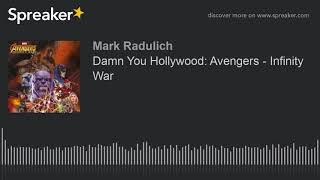 Damn You Hollywood: Avengers - Infinity War