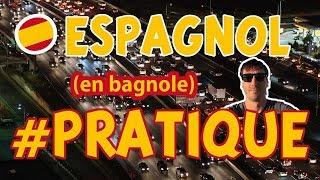 Vocabulaire ESPAGNOL PRATIQUE en voiture !