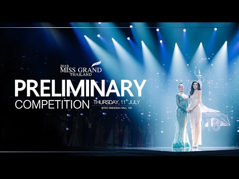 Miss Grand Thailand 2019 : PRELIMINARY COMPETITION