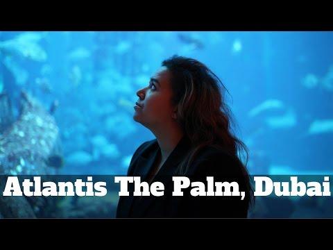 Come With Me To Atlantis The Palm, Dubai