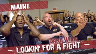 Dana White: Lookin' for a Fight - Maine